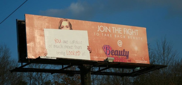 "In the summer of 2011, Beauty Redefined ran a groundbreaking billboard campaign featuring 12 billboards between Logan and Provo. The slogans included ""You are capable of much more than being looked at"" and ""Your reflection does not define your worth."" They now sell the same slogans on post-it notes as a fundraiser for their nonprofit at BeautyRedefined.net."