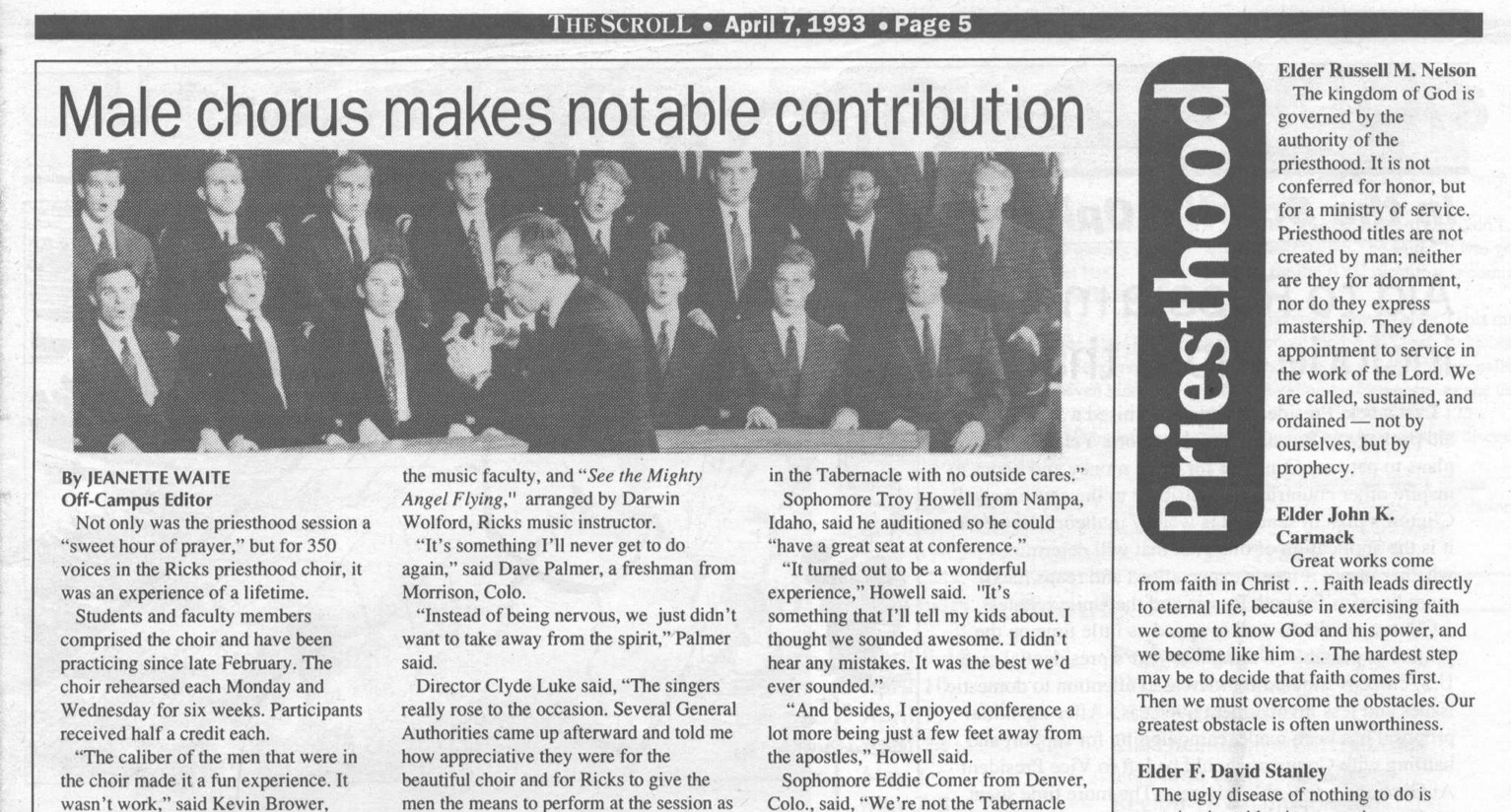 Jeanette Bennett (who went by Jeanette Waite at the time) led an all-female staff of writers at The Scroll, which is the student newspaper at Ricks College (now BYU-Idaho). She  wrote about the Ricks College Men's Choir performing in the Priesthood Session of April 1993.