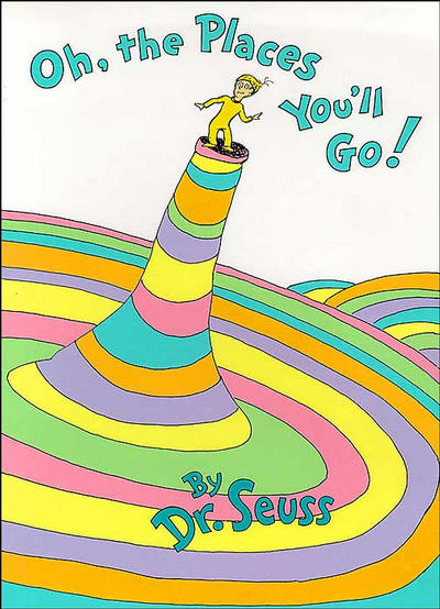 "Get your graduate a book, such as ""Oh, the Places You'll Go"" by Dr. Suess."