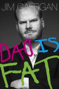 "Jim Gaffigan's book, ""Dad is Fat,"" will have everyone in the family laughing."