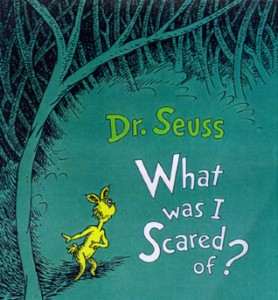 """What was I scared of?"" by Dr. Seuss"