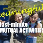15 meaningful last-minute Mutual activities