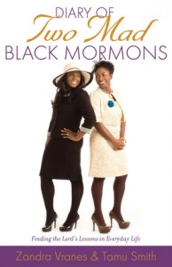 Diary of Two Mad Black Mormons Zandra Vranes Tamu Smith