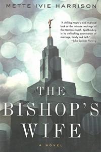 The Bishop's Wife Mette Ivie Harrison