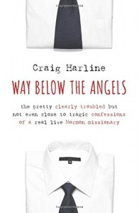 Way Below the Angels Craig Harline