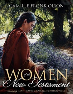 Women of the New Testament Camille Fronk Olson