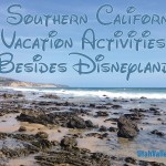 8 Southern California vacation activities besides Disneyland