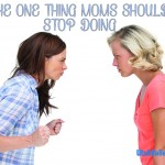 The one thing moms should stop doing — comparing