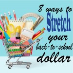 8 ways to stretch your back-to-school dollar