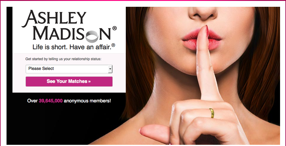 "Ashley Madison is a dating website that's motto is ""Life is short. Have an affair."""