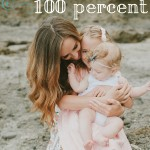 Why I don't give my kids 100 percent