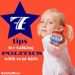 7 tips for talking politics with your kids